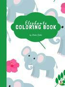 Cute Elephants Coloring Book for Kids Ages 3+ (Printable Version)