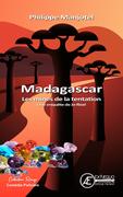 Madagascar - Les mines de la Tentation