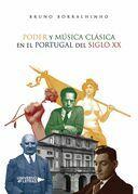 Poder y Música Clásica en el Portugal del siglo XX