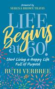 Life Begins at 60!