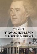 Thomas Jefferson - De la liberté en Amérique