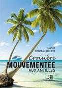 Croisière mouvementée aux Antilles