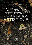 L'aléatoire et l'intentionnel dans la création artistique