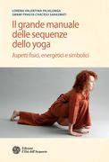 Il grande manuale delle sequenze dello yoga