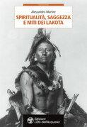 Spiritualità, saggezza e miti dei Lakota