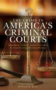 The Crisis in America's Criminal Courts
