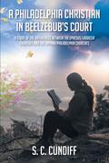 A Philadelphia Christian in Beelzebub's Court