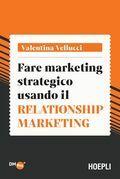 Fare marketing strategico usando il Relationship marketing