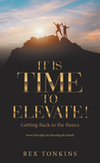 It Is Time to Elevate!
