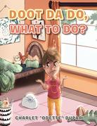 Doot Da Do, What to Do?