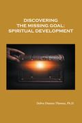 Discovering the Missing Goal:  Spiritual Development