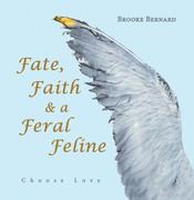 Fate, Faith & a Feral Feline