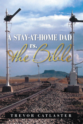 A Stay-At-Home Dad Vs. the Bible
