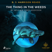 B. J. Harrison Reads The Thing in the Weeds