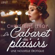 Le Cabaret des plaisirs - Une nouvelle érotique