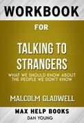 Workbook for Talking to Strangers: What We Should Know About the People We Don't Know by Malcolm Gladwell(Max Help Workbooks)