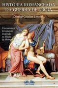 Historia Romanceada Da Guerra De Tróia
