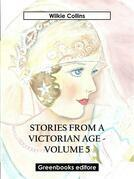 Stories from a Victorian Age - Volume 5