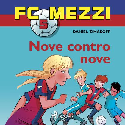 FC Mezzi 5 - Nove contro nove
