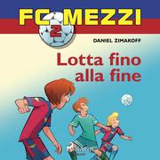 FC Mezzi 2 - Lotta fino alla fine