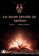 Les secrets dévoilés de Merlinéa - Livre III
