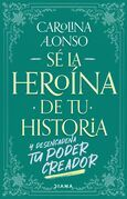 Sé la heroína de tu historia