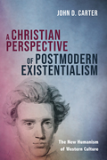 A Christian Perspective of Postmodern Existentialism