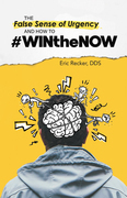 The False Sense of Urgency and How to #Winthenow