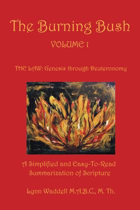 The Burning Bush Volume 1 the Law: Genesis Through Deuteronomy
