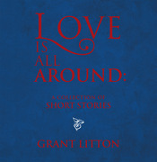 Love Is All Around: a Collection of Short Stories