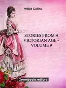 Stories from a Victorian Age - Volume 9