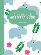 How to Draw Animals Activity Book for Kids Ages 6+ (Printable Version)