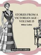Stories from a Victorian Age - Volume 15