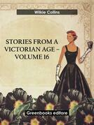 Stories from a Victorian Age - Volume 16