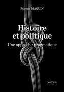Histoire et politique - Une approche pragmatique