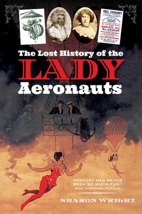 The Lost History of the Lady Aeronauts