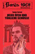 Heiße Öfen und tödliche Schüsse: Berlin 1968 Kriminalroman Band 17