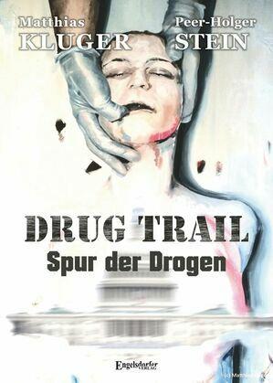 Drug trail - Spur der Drogen