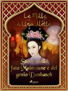 Storia della fata Maimoune e del genio Danhasch (Le Mille e Una Notte 42)