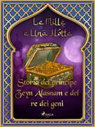Storia del principe Zeyn Alasnam e del re dei geni (Le Mille e Una Notte 49)