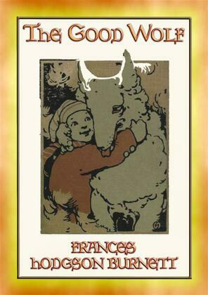 THE GOOD WOLF - the story of a Magical Wolf and a young Boy