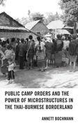 Public Camp Orders and the Power of Microstructures in the Thai-Burmese Borderland
