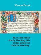 The noble Polish family Flemimg. Die adlige polnische Familie Flemimg.