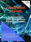 Centralini Cloud: l'innovazione che semplifica il tuo business