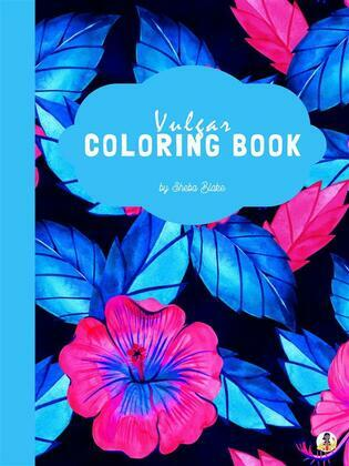 Incredibly Vulgar Coloring Book for Adults (Printable Version)