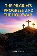 The Pilgrim's Progress and The Holy War
