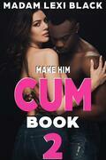 Make Him Cum