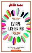 EVIAN-LES-BAINS ET 50 KM AUTOUR 2021 Petit Futé