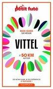 VITTEL ET 50 KM AUTOUR 2021 Carnet Petit Futé