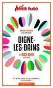 DIGNE-LES-BAINS ET 50 KM AUTOUR 2021 Carnet Petit Futé